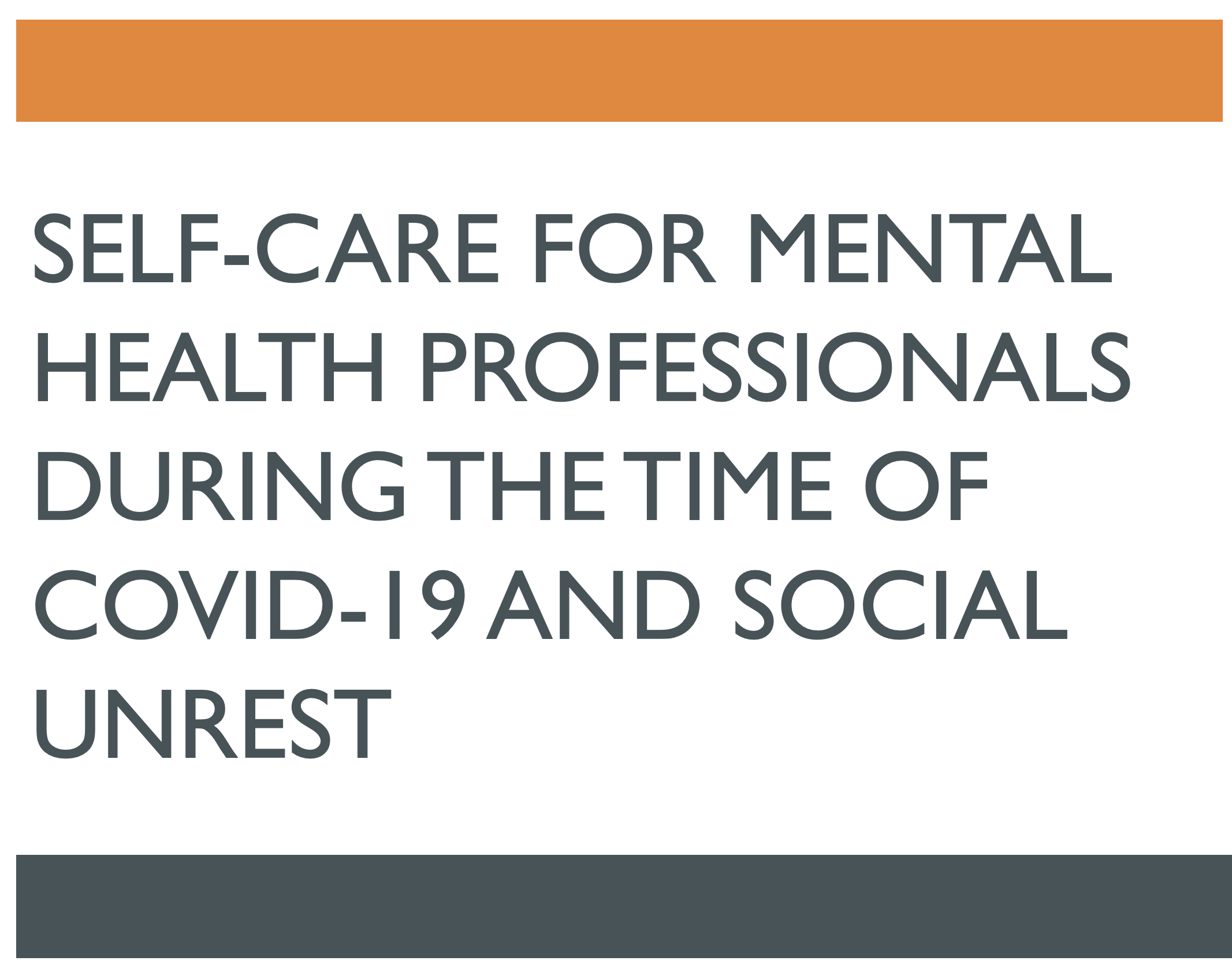 Self-Care for Mental Health Professionals During the Time of COVID-19 and Social Unrest (Archived Version) $20 Image